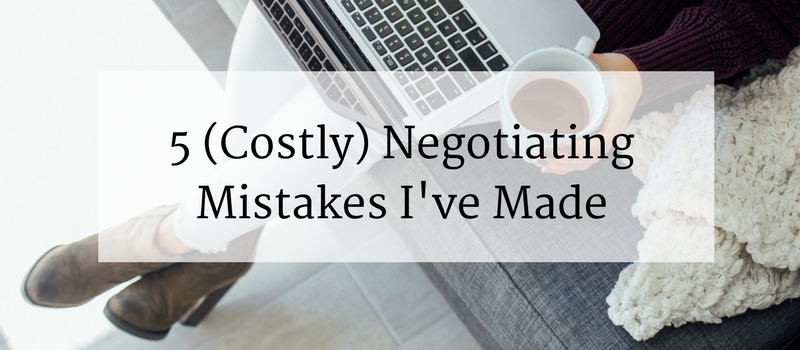 5 Negotiating Mistakes I've Made
