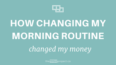 How Changing My Morning Routine Changed My Money