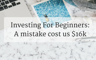 Investing For Beginners: A Stupid Mistake Cost Us $16K