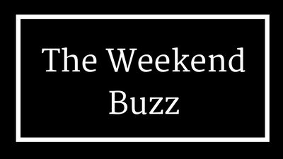 The Weekend Buzz: 18 May, 2018