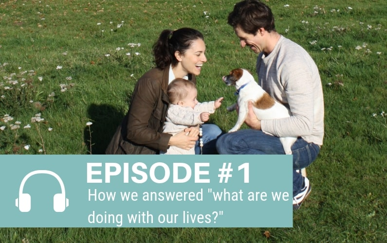 """Episode 1: How we answered """"what are we doing with our lives?"""""""