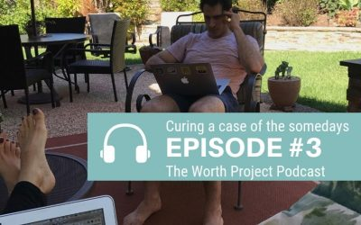Episode 3: Curing a case of the somedays