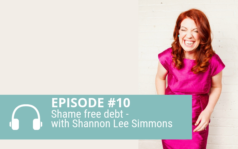 Episode 10: A shame-free, blame-free approach to debt