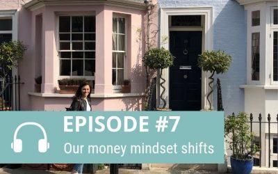 Episode 7: Our money mindset shifts