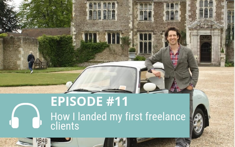 Episode 11: How I landed my first freelance clients