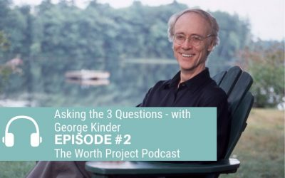 Episode 2: Asking the 3 Questions With George Kinder