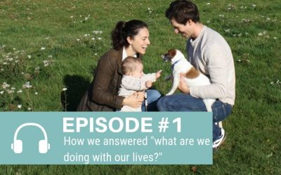 "Episode 1: How we answered ""what are we doing with our lives?"""
