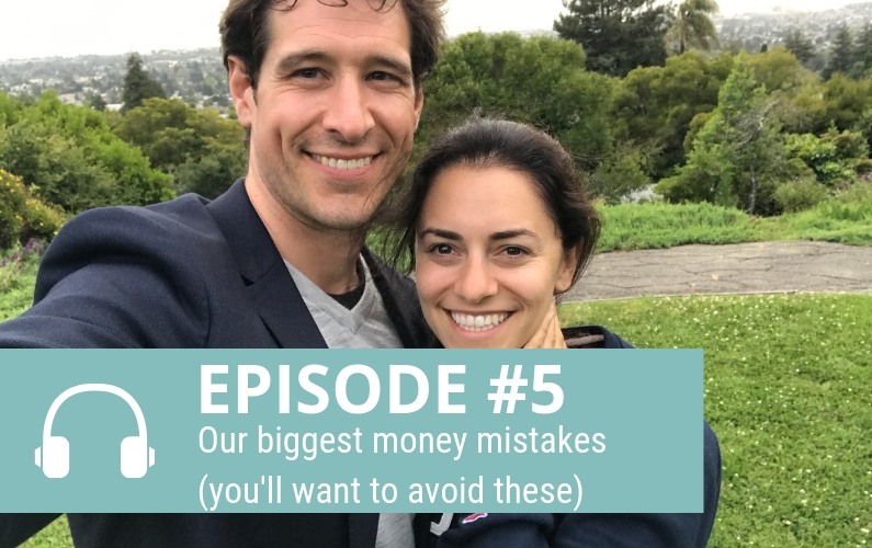 Episode 5: The Best (and Worst) Things We've Done With Our Money
