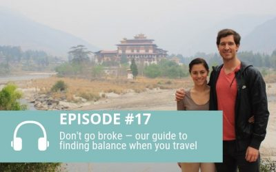 Episode 17: The Don't Go Broke Guide to Travel