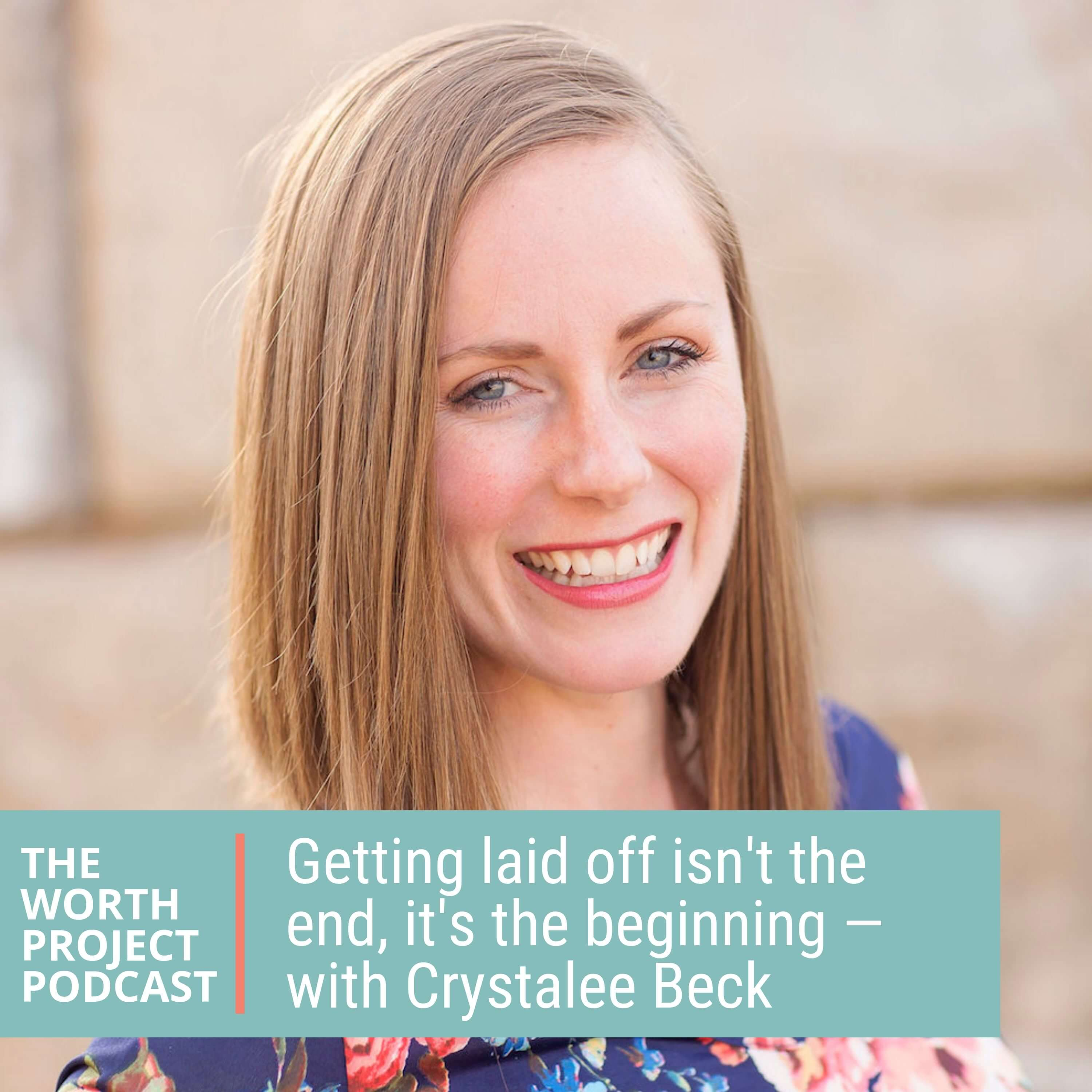 Episode 16: Why getting laid off isn't the end of your story