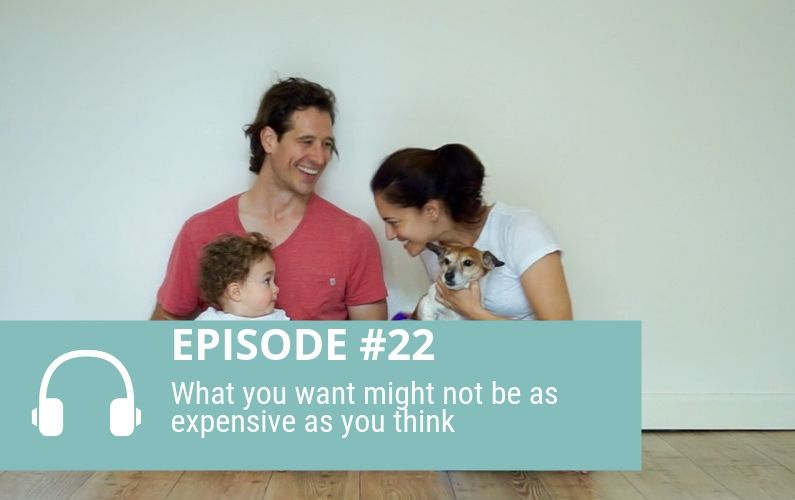 Episode 22: What you want might not be as expensive as you think