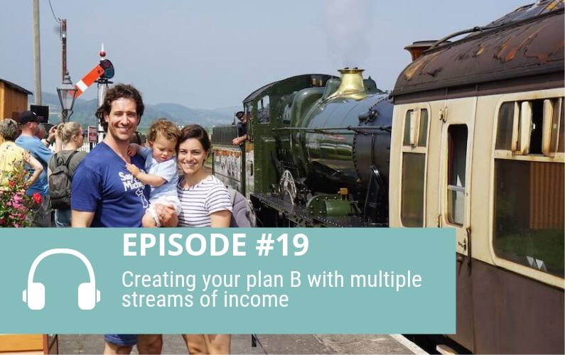 Episode 19: Creating your Plan B with Multiple Streams of Income
